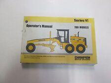 Champion Motor Graders Series VI 700 Models Operators Manual STAINED WORN OEM