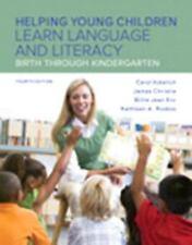 Helping Young Children Learn Language and Literacy: Birth Through Kindergarten