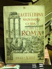 LA CITTA' ETERNA Nuovissima guida di ROMA  1935