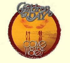CHILDREN OF THE DAY-COME TO THE WATERS (Collector's Ed) NEW-CD, 2017, Born Twice