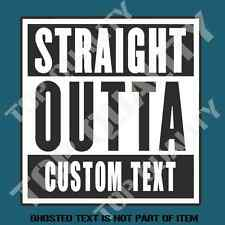 STRAIGHT OUTTA CUSTOM TEXT DECAL STICKER funny speeding straight outa compton