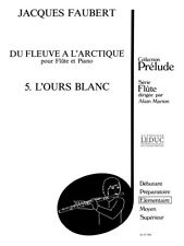 Jacques Faubert L'Ours blanc Flute & Piano Learn to Play Flute SHEET MUSIC BOOK