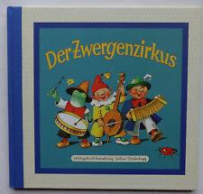 Der Zwergenzirkus Nostalgie Bilderbuch Reime Verse Anne Peer Elisabeth Buzek
