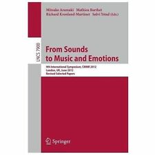 Computer Music Modeling and Retrieval. from Sounds to Music and Emotions :...