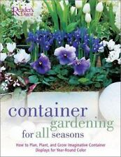 Container Gardening for all Seasons: How to Plan, Plant and Grow Container Displ
