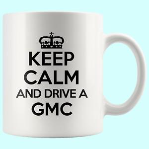 Keep Calm Drive GMC Car Love Funny Mug Cool Cup Awesome Birthday Gift
