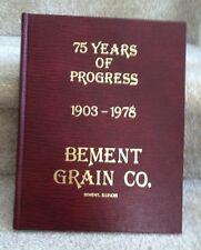 Book - 75 Years of Progress - Bement Grain Company, Bement Illinois 1903-1978
