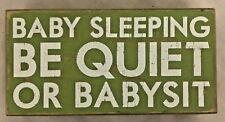 Wood 4X8 Humor Sign: BABY SLEEPING bE QUIET OR BABYSIT