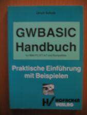 GWBASIC Handbuch für IBM-PC/XT/AT und Kompatible - Praktische Einführung