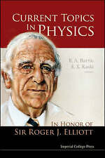 Current Topics in Physics: In Honor of Sir Roger J. Elliott, Very Good,  Book