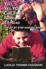 You, Yes You, Can Teach Someone to Read by Lucille Tessier Chagnon (2005,...