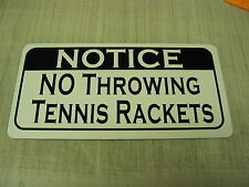 No Throwing Tennis Rackets 4 School Court Country Club Indoor Outdoor Ball