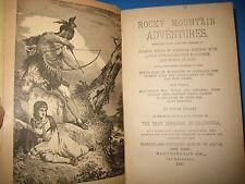1887 ROCKY MT ADVENTURES California GOLD Emigrants INDIANS Mining Mexico COWBOY