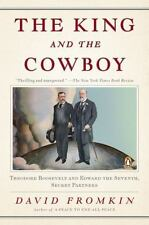 The King and the Cowboy: Theodore Roosevelt and Edward the Seventh, Secret Partn