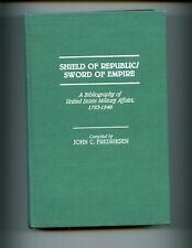 Shield of Republic / Sword of Empire -  Bibliography of U S  Military  1783-1846