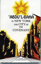 'Abdu'l-Baha in New York, the City of the Covenant, by Baha'i author