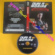 DVD film COMMANDO 2005 A rnold Schwarzenegger DURI A MORIRE FABBRI no vhs (D1)