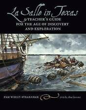 La Salle in Texas: A Teacher's Guide for the Age of Discovery and Exploration