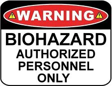 Warning - Biohazard Authorized Personnel Only 9 x 11.5 Laminated Sign