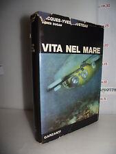 LIBRO J-Y.Cousteau J.Dugan VITA NEL MARE 1^ed.1963 132 illustraz. nero colori☺