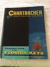 FLORIDA KEYS CHARTRACKER NAVIGATION GUIDE, MIAMI TO KEY WEST By Katherine G.