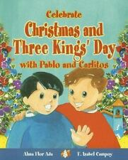 Celebrate Christmas and Three Kings' Day with Pablo and Carlitos (Stories to Cel