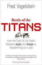 Battle of the Titans: How the Fight to the Death Between Apple and Google is Tra