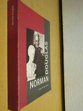 NORMAN DOUGLAS Thuringen 1868 - Capri 1952 Vorarlberger Landesmuseum 2000 di per