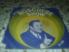 """45 GIRI DISCO 7"""" vinile NOSCHESE SHOW ALIGHIERO NOSCHESE -ottimo"""