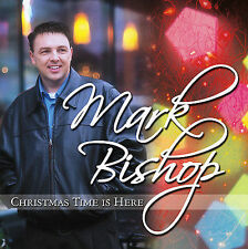 Bishop, Mark : Christmas Time Is Here CD