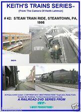 Keith's Trains Series RR DVD #42 STEAM TRAIN RIDE STEAMTOWN PA 1995