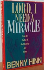 Lord, I Need a Miracle by Benny Hinn