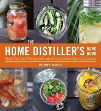 The Home Distiller's Handbook: Make Your Own Whiskey & Bourbon Blends