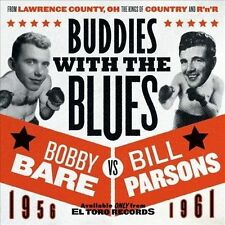 Buddies with the Blues: 1956-1961 * by Bill Parsons/Bobby Bare (CD, 2013, El Toro)