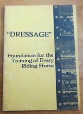 DRESSAGE: FOUNDATION FOR THE TRAINING OF EVERY RIDING HORSE