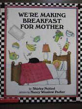 We're Making Breakfast for Mother [Jan 01, 1998] Shirley Neitzel and Nancy Win..