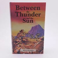 Between The Thunder And The Sun Dick Horton HC Illustrated