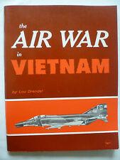 THE AIR WAR IN VIETNAM-L.DRENDEL-USAF-VNAF-US NAVY-USMC-US ARMY-PHANTOM-CRUSADER