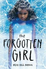 Forgotten Girl, Hardcover by Brown, India Hill, Brand New, Free shipping in t.