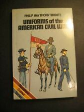 Uniforms of the American Civil War, 1861-65 by Haythornthwaite, Philip J.