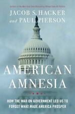 American Amnesia: How the War on Government Led Us to Forget What Made America