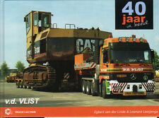 Heavy Haulage Truck Book: v.d Vlist - 40 Years in Pictures