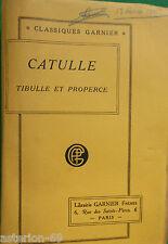 LA20 OEUVRES DE CATULLE TIBURCE ET PROPERCE TRAD VALATOUR  1914 GARNIER FRERES