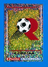 CALCIATORI PANINI 1998-99 Figurina-Sticker n. 574 - REGGINA SCUDETTO +punto-New