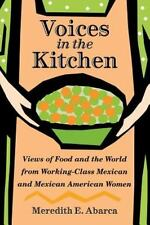 Voices in the Kitchen: Views of Food and the World from Working-Class Mexican an