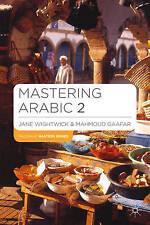 Mastering Arabic 2 by Jane Wightwick, Mahmoud Gaafar (Paperback, 2009)