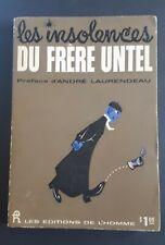 Les Insolences du Frère Untel 1960 André Laurendeau EDITIONS DE L'HOMME