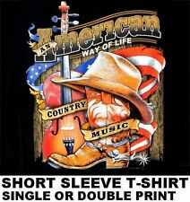 COUNTRY MUSIC AMERICAN WAY OF LIFE COWBOY COWGIRL WESTERN HAT BOOTS T-SHIRT 622