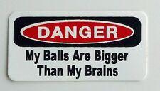3 - Danger My Balls Are Bigger Than My Brains Hard Hat, Toolbox, Redneck Sticker