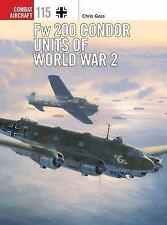 Combat Aircraft: Fw 200 Condor Units of World War 2 115 by Chris Goss (2016, Pap